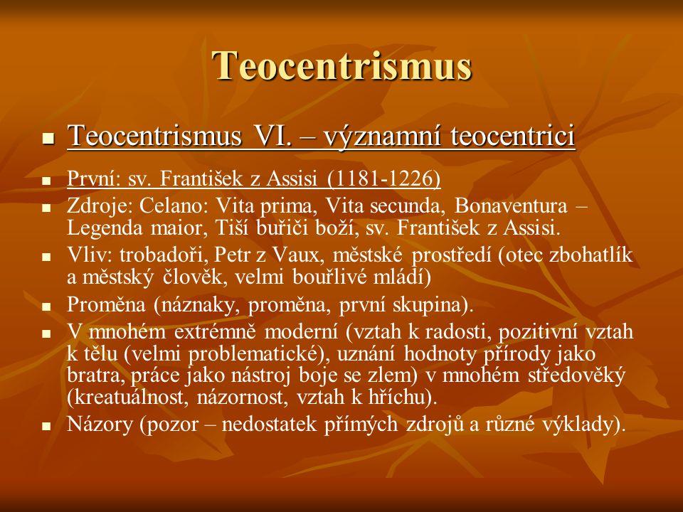 Teocentrismus Teocentrismus VII.– významní teocentrici Teocentrismus VII.