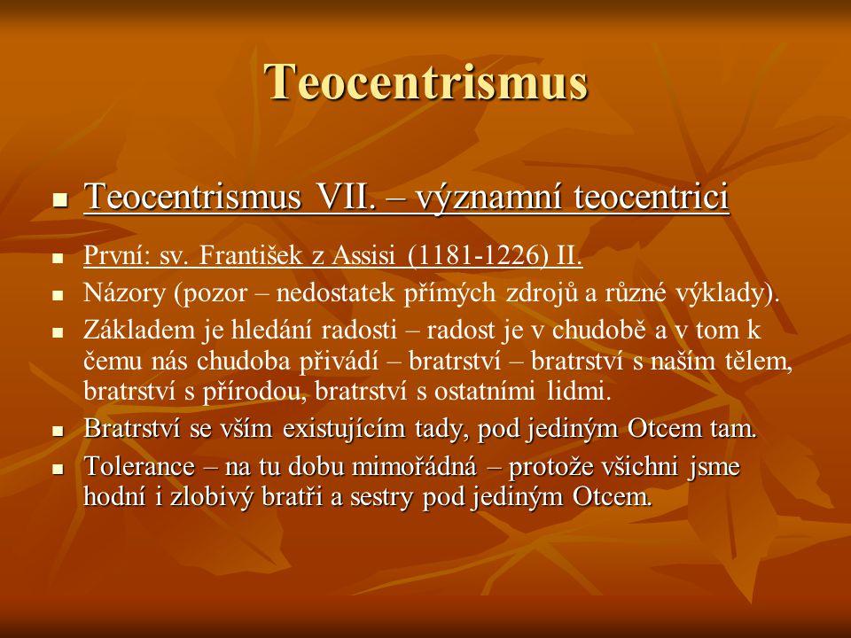 Teocentrismus Teocentrismus VIII.– významní teocentrici Teocentrismus VIII.