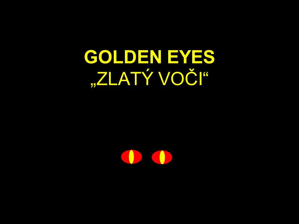 "GOLDEN EYES ""ZLATÝ VOČI"
