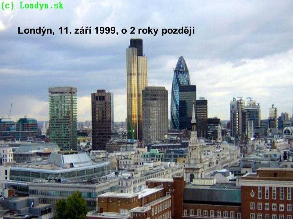 Londýn, 11. září 1999, o 2 roky později