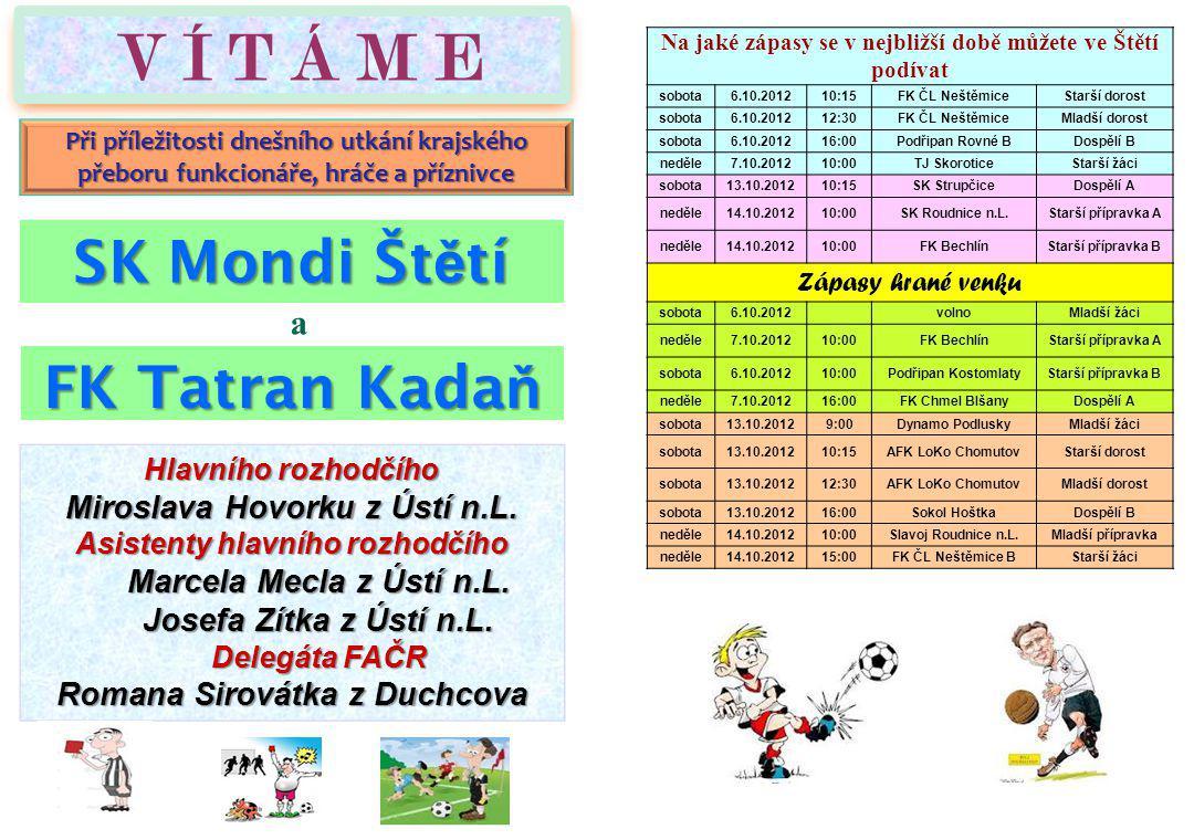 O konečný výsledek jsme se museli v závěru obávat SK Mondi Štětí – FK Litvínov 3:2(2:0) 15.kolo 15.9.2012.
