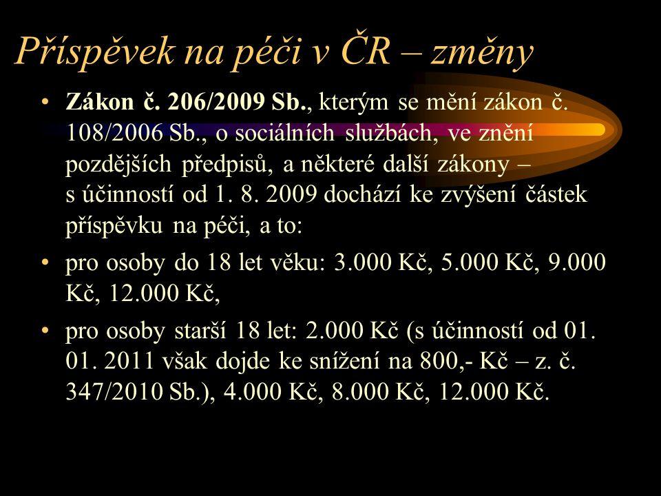 Příspěvek na péči v ČR – změny Zákon č. 206/2009 Sb., kterým se mění zákon č. 108/2006 Sb., o sociálních službách, ve znění pozdějších předpisů, a něk