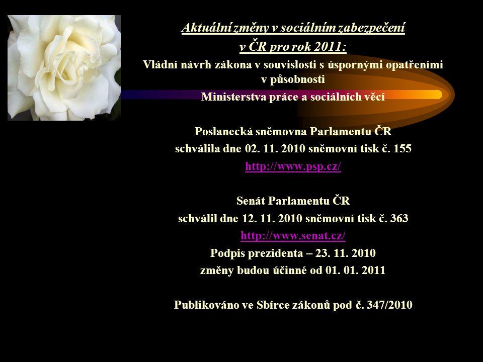 Aktuální změny v sociálním zabezpečení v ČR pro rok 2011: Vládní návrh zákona v souvislosti s úspornými opatřeními v působnosti Ministerstva práce a s