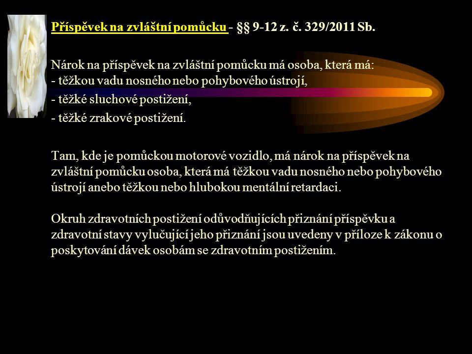Příspěvek na zvláštní pomůcku - §§ 9-12 z.č. 329/2011 Sb.