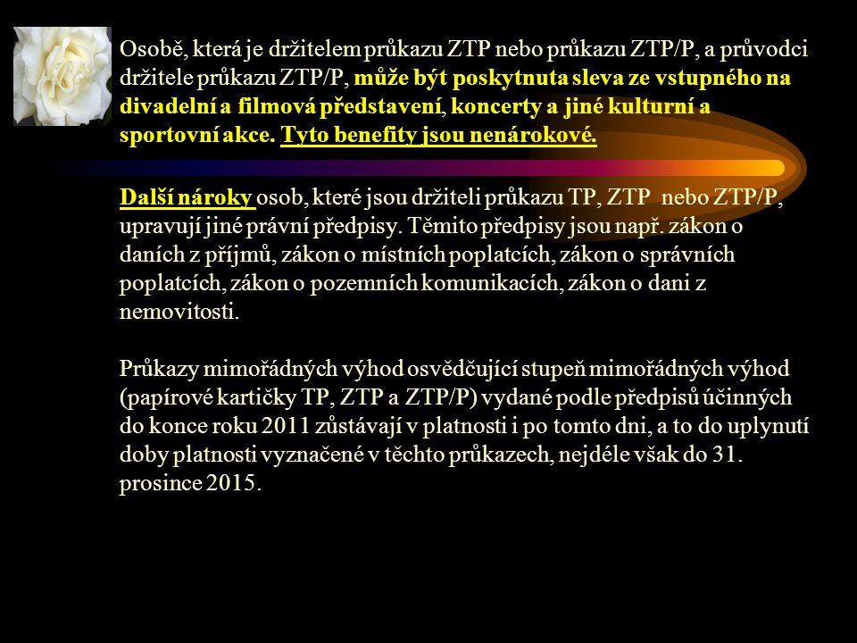 Osobě, která je držitelem průkazu ZTP nebo průkazu ZTP/P, a průvodci držitele průkazu ZTP/P, může být poskytnuta sleva ze vstupného na divadelní a filmová představení, koncerty a jiné kulturní a sportovní akce.