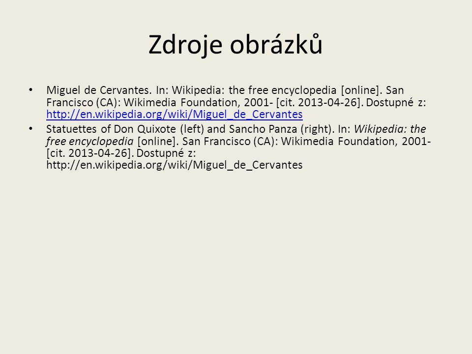 Zdroje obrázků Miguel de Cervantes. In: Wikipedia: the free encyclopedia [online].