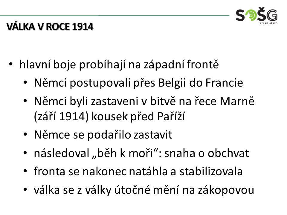 """Egon Schiele VÁLKA V ROCE 1914 hlavní boje probíhají na západní frontě Němci postupovali přes Belgii do Francie Němci byli zastaveni v bitvě na řece Marně (září 1914) kousek před Paříží Němce se podařilo zastavit následoval """"běh k moři : snaha o obchvat fronta se nakonec natáhla a stabilizovala válka se z války útočné mění na zákopovou"""