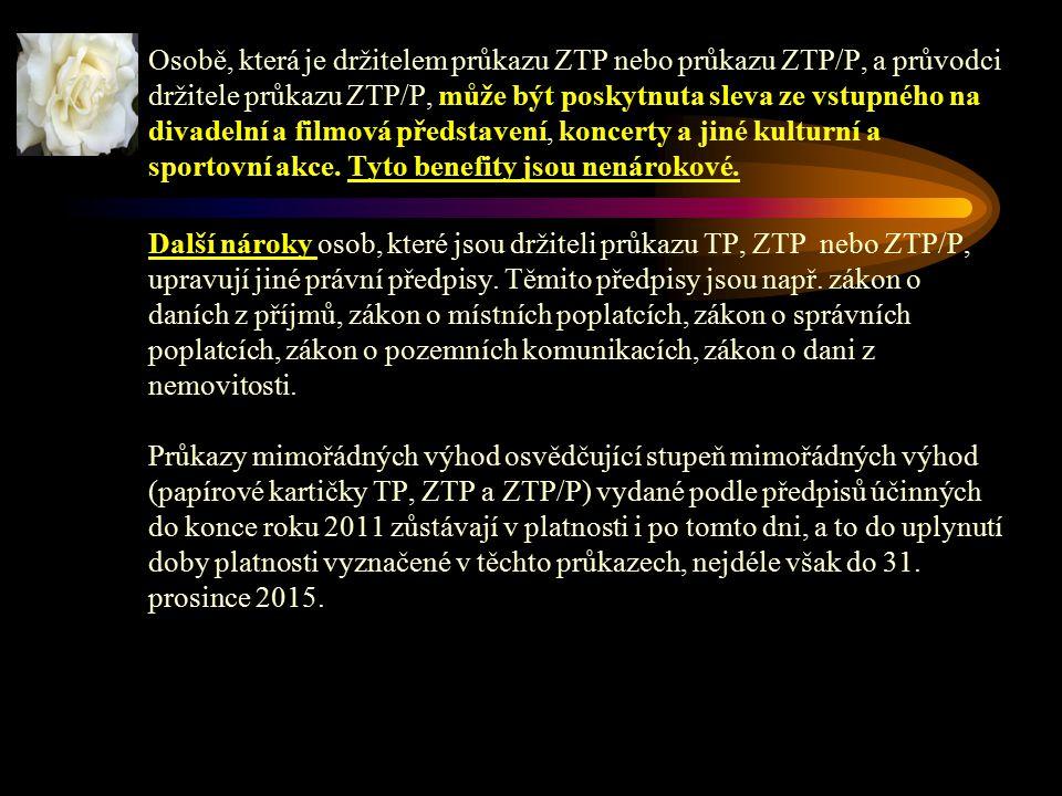 Osobě, která je držitelem průkazu ZTP nebo průkazu ZTP/P, a průvodci držitele průkazu ZTP/P, může být poskytnuta sleva ze vstupného na divadelní a fil