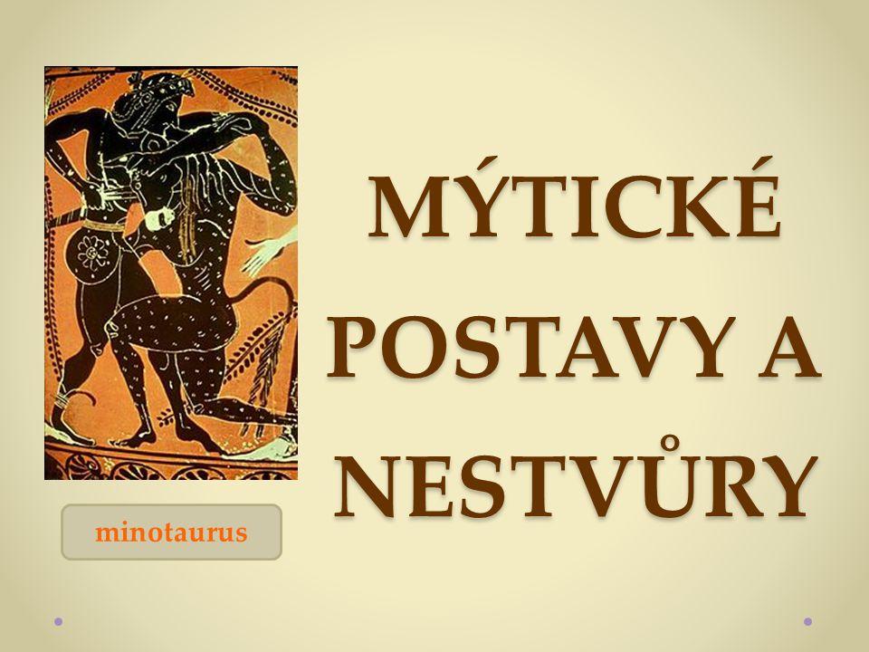 MÝTICKÉ POSTAVY A NESTVŮRY minotaurus