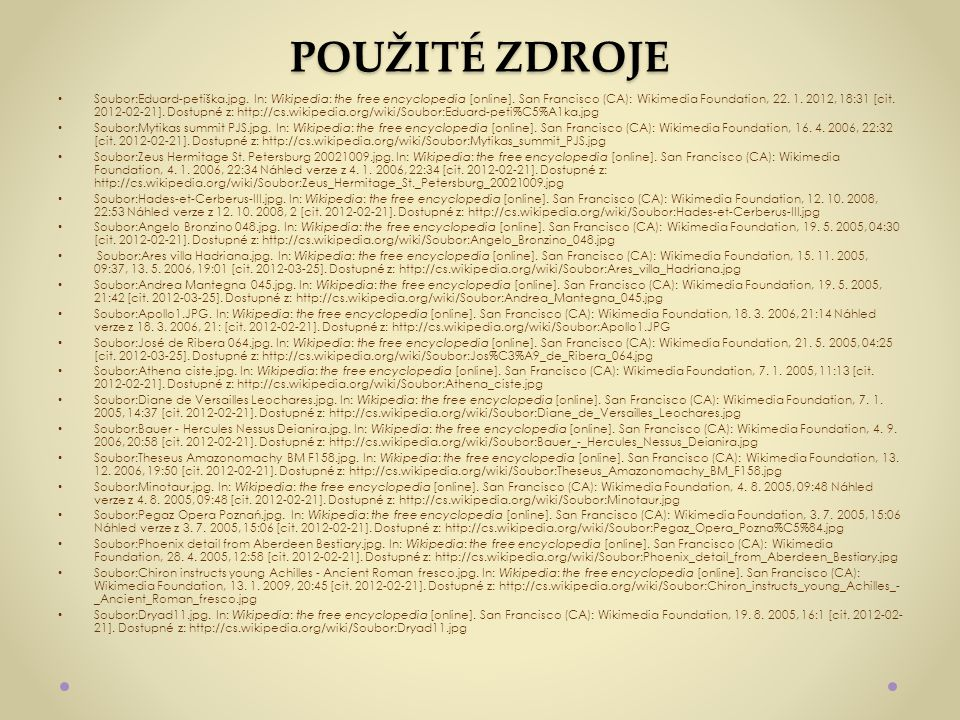 POUŽITÉ ZDROJE Soubor:Eduard-petiška.jpg. In: Wikipedia: the free encyclopedia [online]. San Francisco (CA): Wikimedia Foundation, 22. 1. 2012, 18:31