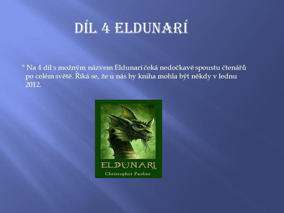 Díl 4 ELDUNARÍ ° Na 4 díl s možným názvem Eldunarí čeká nedočkavě spoustu čtenářů po celém světě.