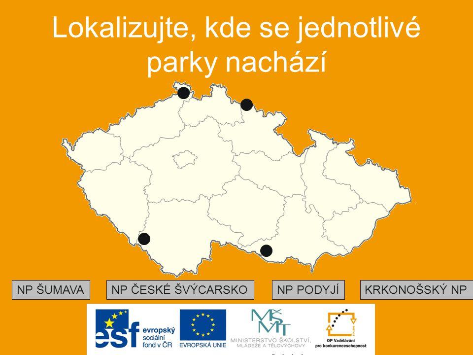Lokalizujte, kde se jednotlivé parky nachází NP ŠUMAVAKRKONOŠSKÝ NPNP PODYJÍNP ČESKÉ ŠVÝCARSKO