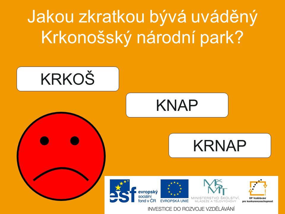 Jakou zkratkou bývá uváděný Krkonošský národní park? KRKOŠ KNAP KRNAP