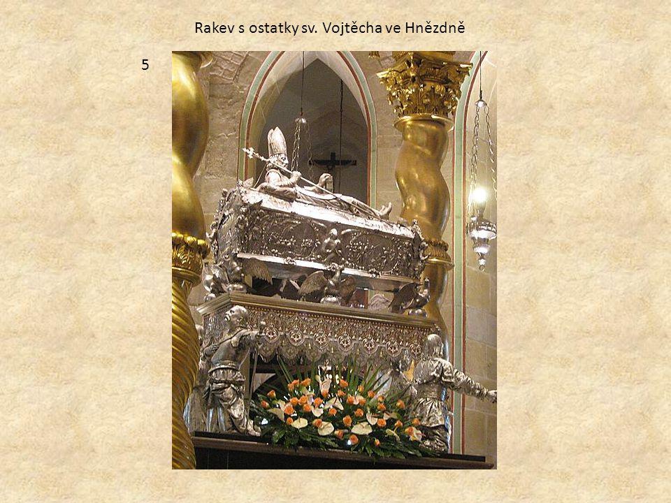 Rakev s ostatky sv. Vojtěcha ve Hnězdně 5