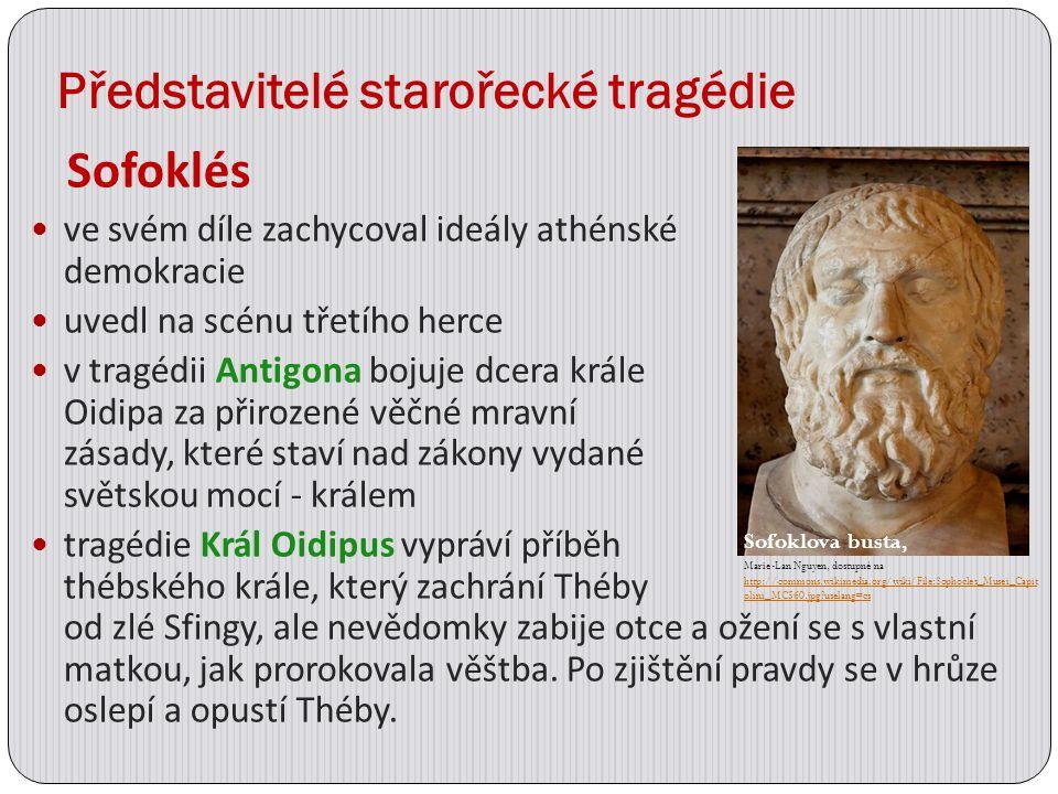 Představitelé starořecké tragédie Sofoklés ve svém díle zachycoval ideály athénské demokracie uvedl na scénu třetího herce v tragédii Antigona bojuje
