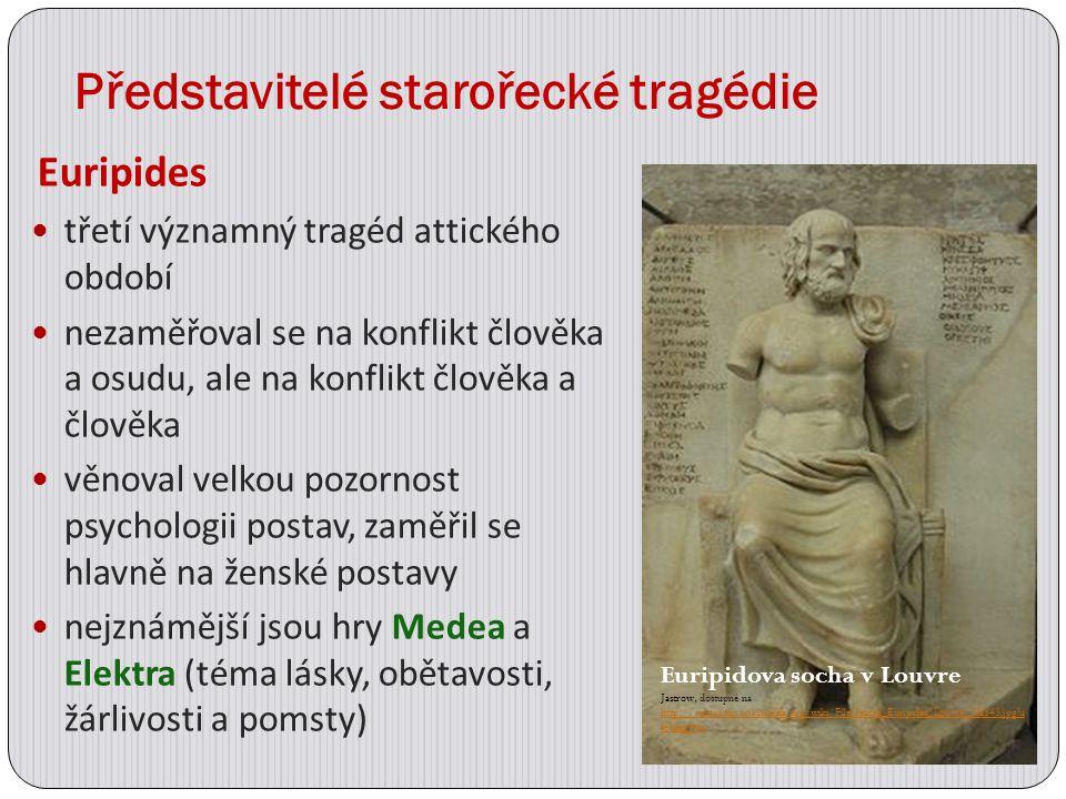 Představitelé starořecké tragédie Euripides třetí významný tragéd attického období nezaměřoval se na konflikt člověka a osudu, ale na konflikt člověka