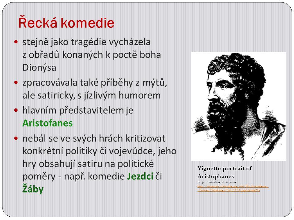 Řecká komedie stejně jako tragédie vycházela z obřadů konaných k poctě boha Dionýsa zpracovávala také příběhy z mýtů, ale satiricky, s jízlivým humore