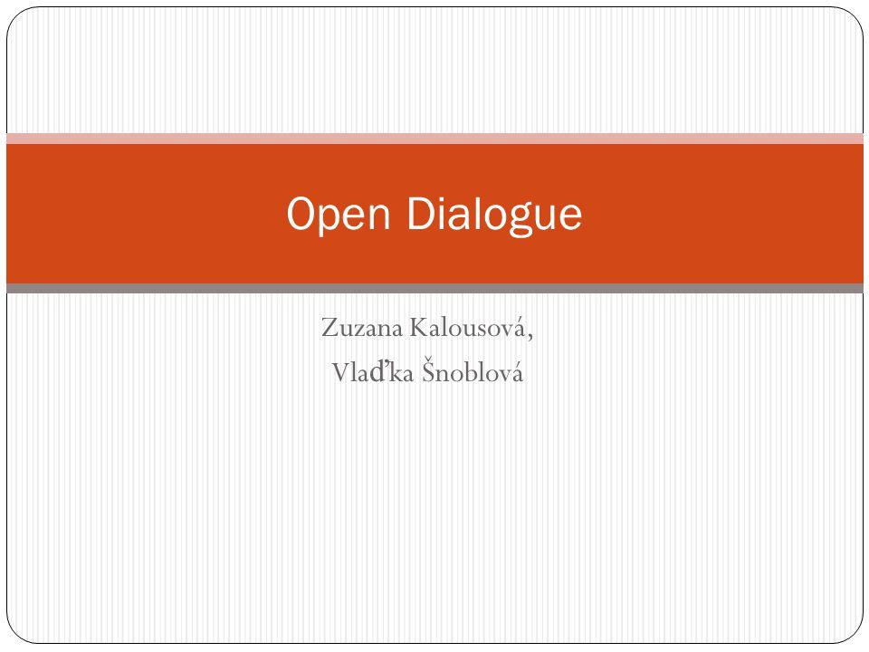 Zuzana Kalousová, Vla ď ka Šnoblová Open Dialogue
