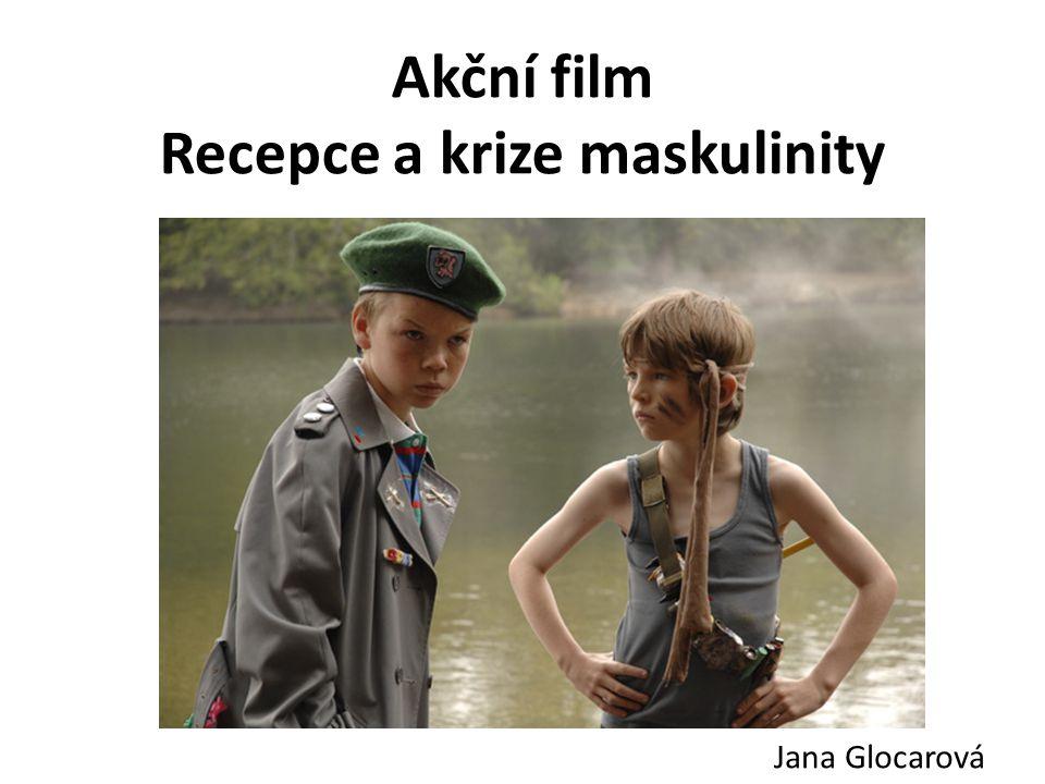 Akční film Recepce a krize maskulinity Jana Glocarová