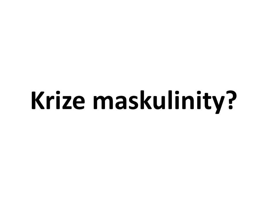Krize maskulinity?