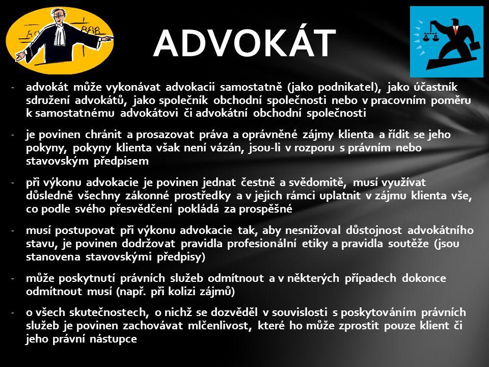 -advokát může vykonávat advokacii samostatně (jako podnikatel), jako účastník sdružení advokátů, jako společník obchodní společnosti nebo v pracovním