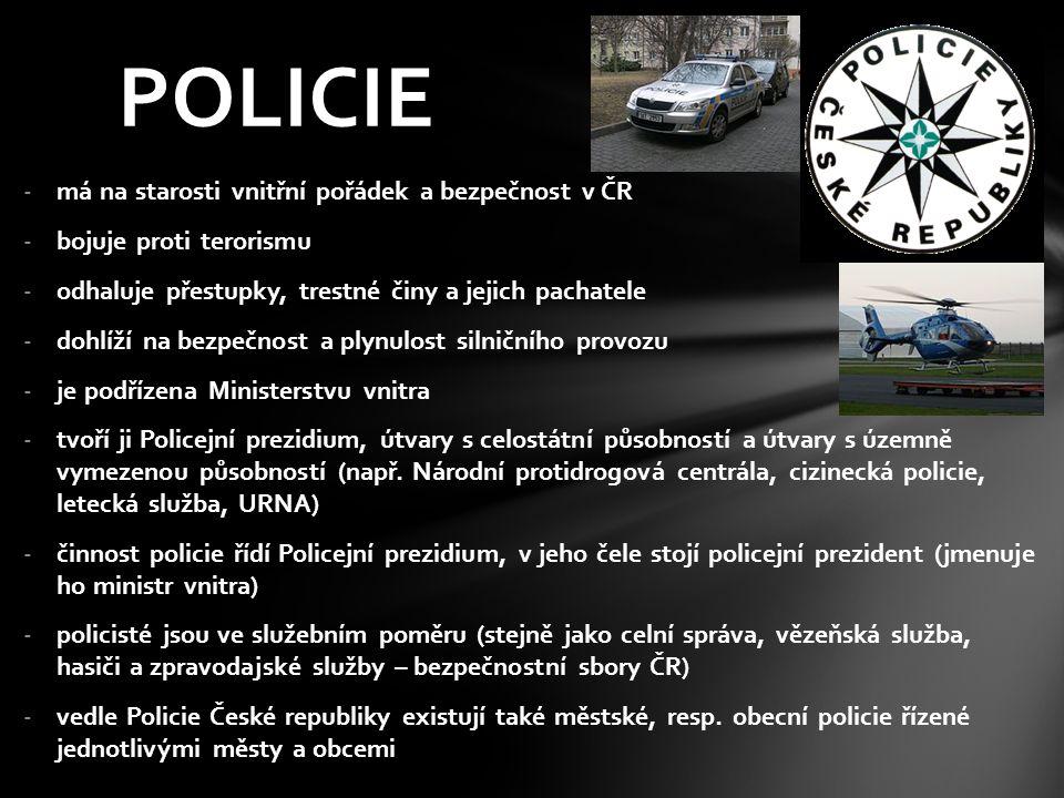 -má na starosti vnitřní pořádek a bezpečnost v ČR -bojuje proti terorismu -odhaluje přestupky, trestné činy a jejich pachatele -dohlíží na bezpečnost