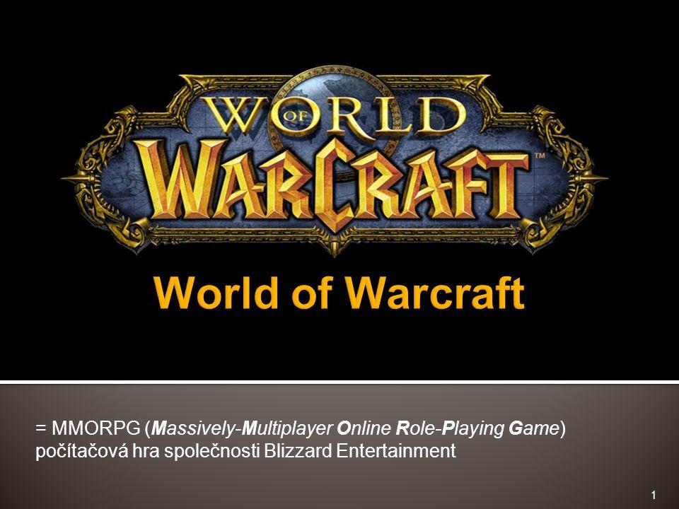 = MMORPG (Massively-Multiplayer Online Role-Playing Game) počítačová hra společnosti Blizzard Entertainment 1