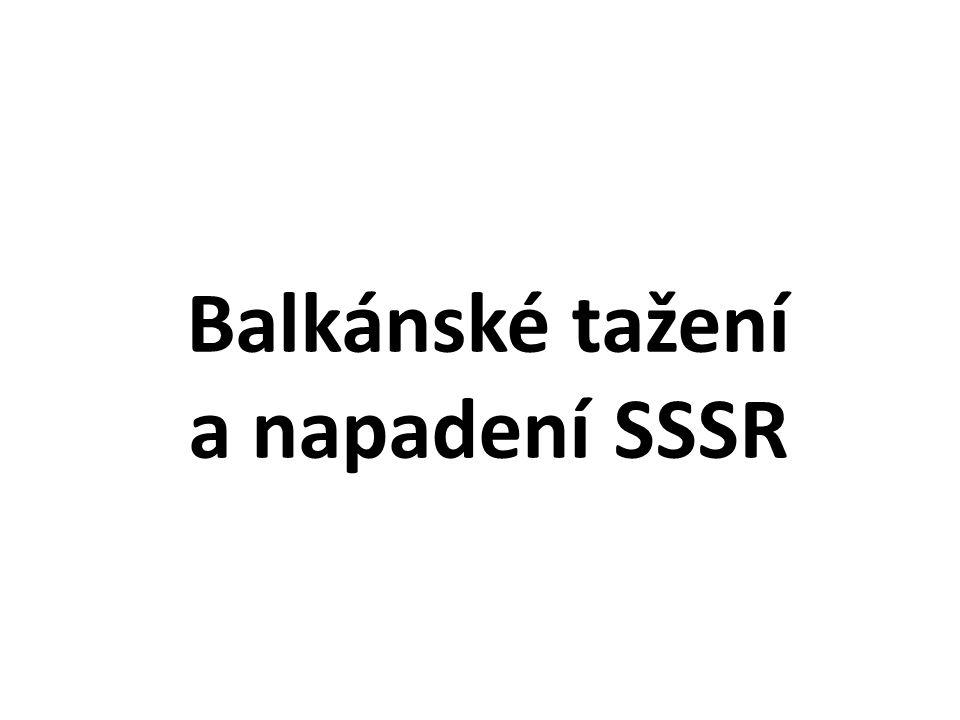 Balkánské tažení a napadení SSSR