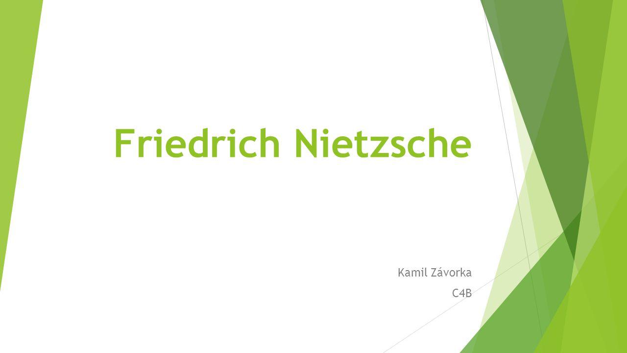 Friedrich Nietzsche Kamil Závorka C4B