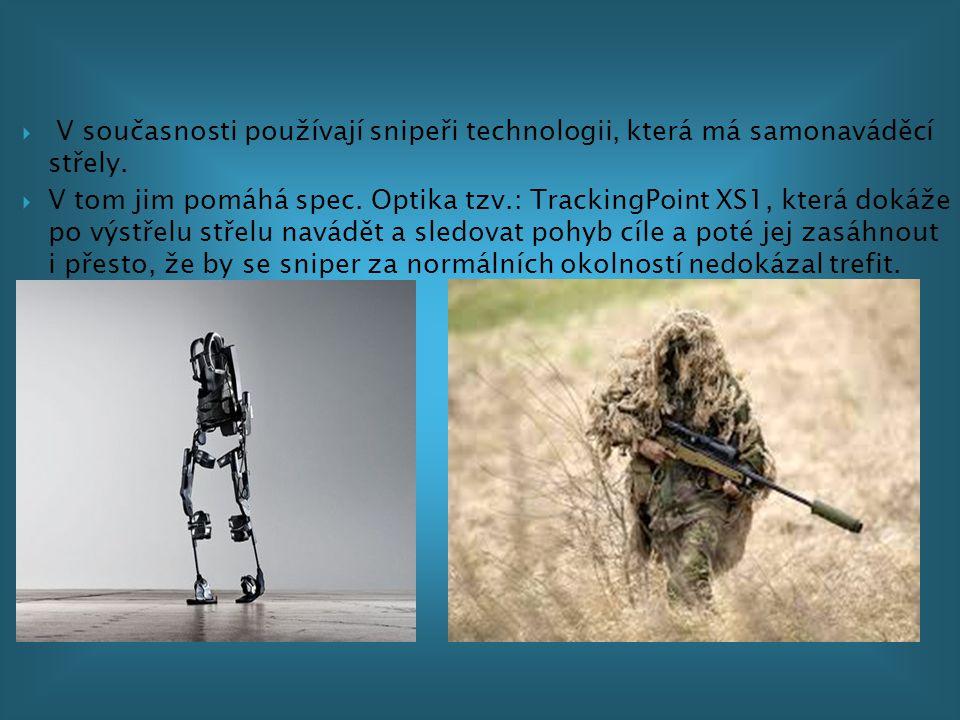  V současnosti používají snipeři technologii, která má samonaváděcí střely.  V tom jim pomáhá spec. Optika tzv.: TrackingPoint XS1, která dokáže po