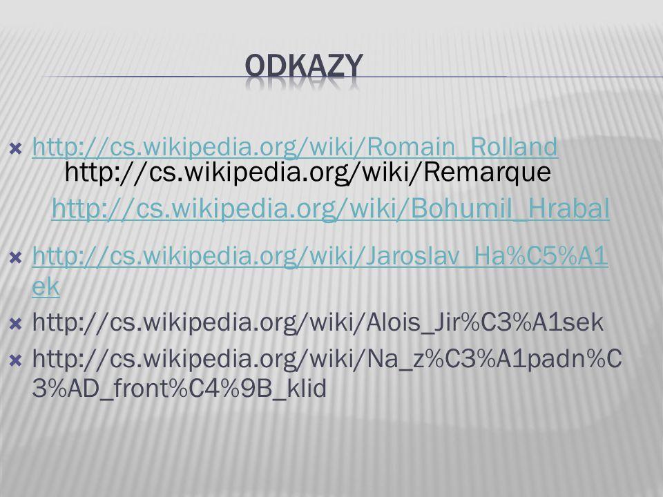  http://cs.wikipedia.org/wiki/Romain_Rolland http://cs.wikipedia.org/wiki/Romain_Rolland  http://cs.wikipedia.org/wiki/Jaroslav_Ha%C5%A1 ek http://c