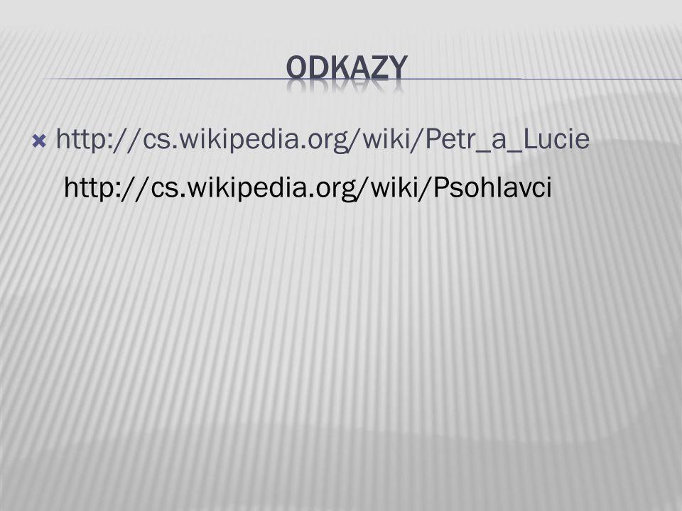  http://cs.wikipedia.org/wiki/Petr_a_Lucie http://cs.wikipedia.org/wiki/Psohlavci