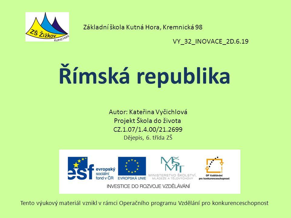 VY_32_INOVACE_2D.6.19 Autor: Kateřina Vyčichlová Projekt Škola do života CZ.1.07/1.4.00/21.2699 Dějepis, 6.
