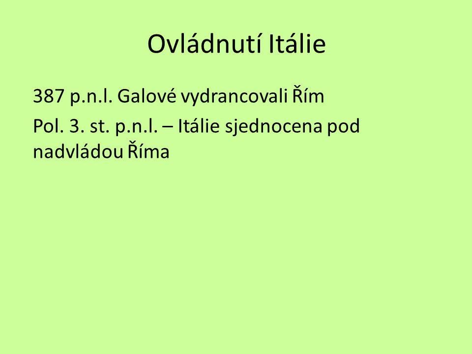 Ovládnutí Itálie 387 p.n.l.Galové vydrancovali Řím Pol.