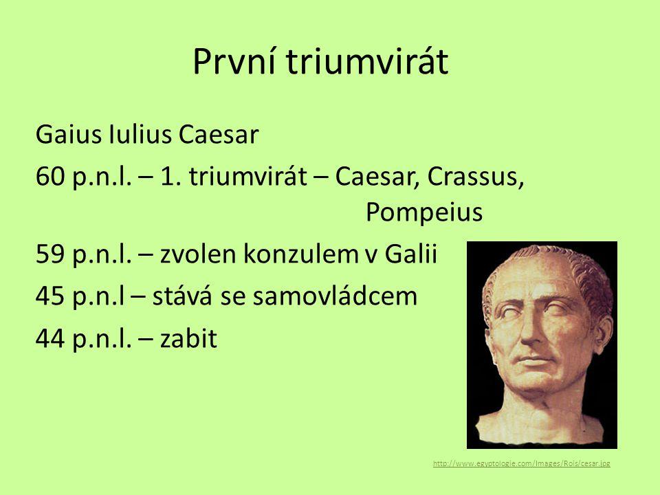 První triumvirát Gaius Iulius Caesar 60 p.n.l.– 1.