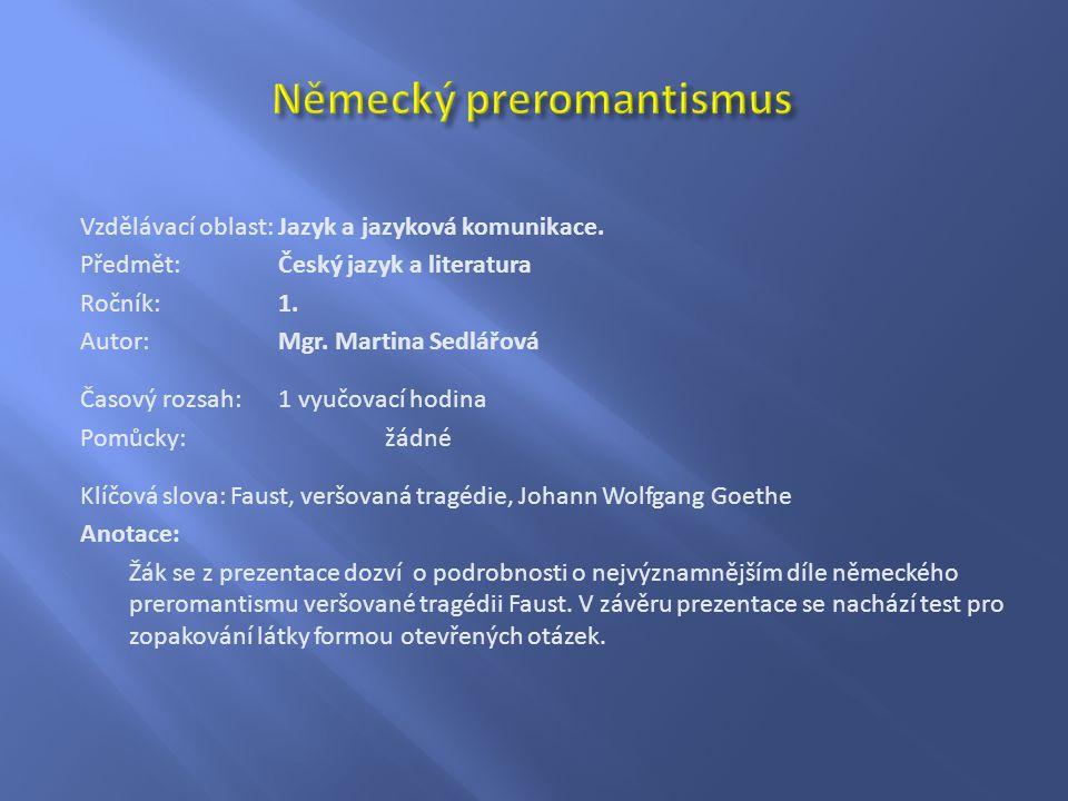 Vzdělávací oblast:Jazyk a jazyková komunikace.Předmět:Český jazyk a literatura Ročník:1.