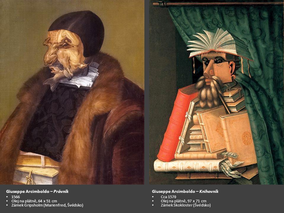 Giuseppe Arcimboldo – Právník 1566, olej na dřevě 1566, olej na dřevě Giuseppe Arcimboldo – Knihovník Cca 1570 Cca 1570 Olej na plátně, 97 x 71 cm Olej na plátně, 97 x 71 cm Zámek Skokloster (Švédsko) Zámek Skokloster (Švédsko) Giuseppe Arcimboldo – Právník 1566 Olej na plátně, 64 x 51 cm Zámek Gripsholm (Marienfred, Švédsko)