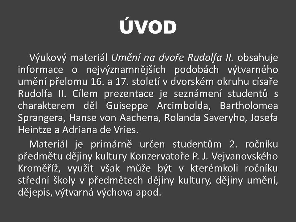 ÚVOD Výukový materiál Umění na dvoře Rudolfa II.