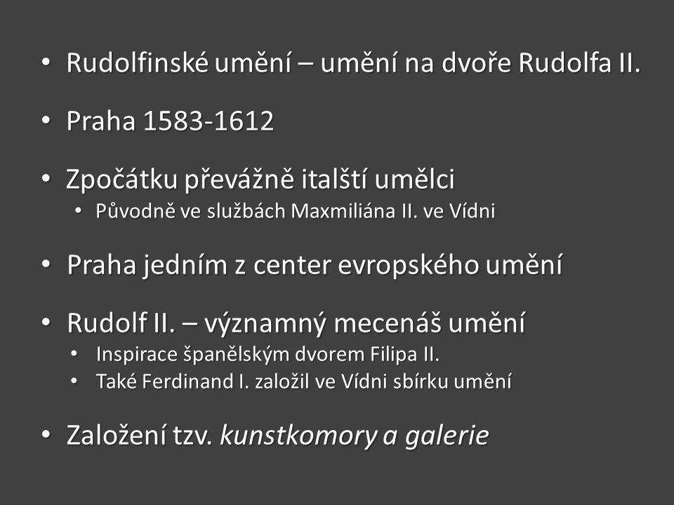 Rudolfinské umění – umění na dvoře Rudolfa II.Rudolfinské umění – umění na dvoře Rudolfa II.