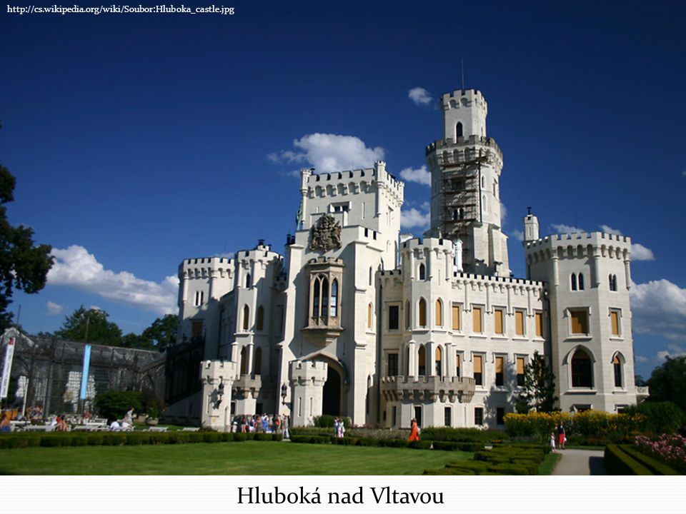 Hluboká nad Vltavou http://cs.wikipedia.org/wiki/Soubor:Hluboka_castle.jpg
