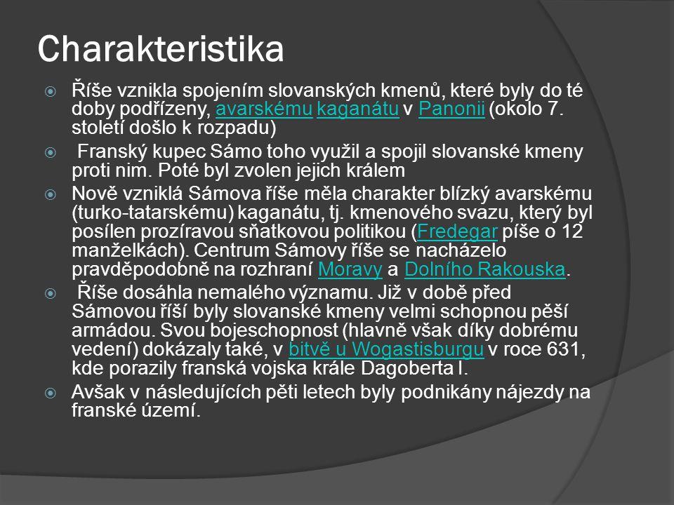 Charakteristika  Říše vznikla spojením slovanských kmenů, které byly do té doby podřízeny, avarskému kaganátu v Panonii (okolo 7. století došlo k roz