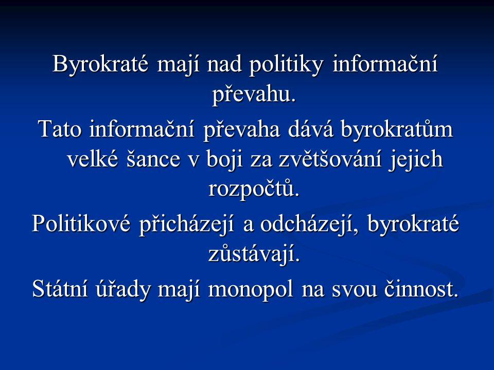 Byrokraté mají nad politiky informační převahu.