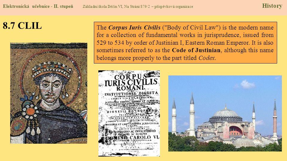 8.7 CLIL Elektronická učebnice - II. stupeň Základní škola Děčín VI, Na Stráni 879/2 – příspěvková organizace History The Corpus Iuris Civilis (