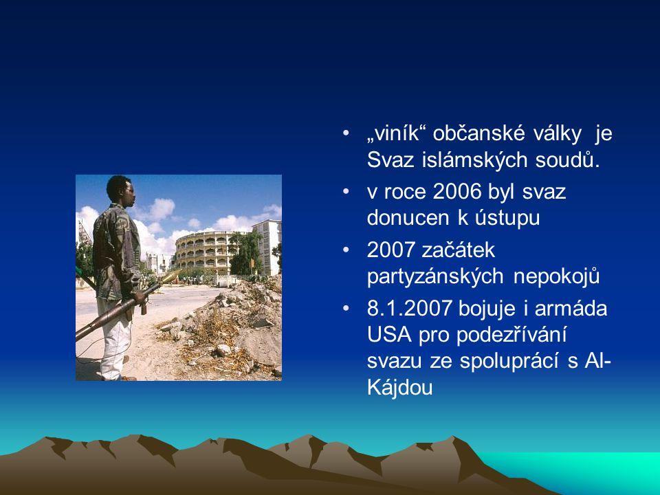 """""""viník"""" občanské války je Svaz islámských soudů. v roce 2006 byl svaz donucen k ústupu 2007 začátek partyzánských nepokojů 8.1.2007 bojuje i armáda US"""