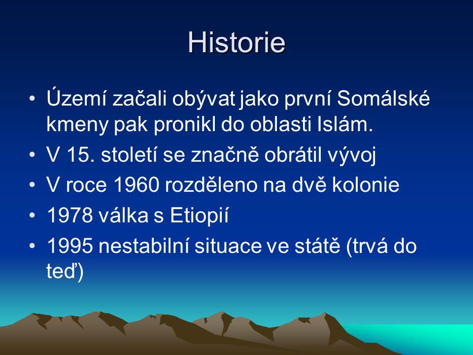 Historie Území začali obývat jako první Somálské kmeny pak pronikl do oblasti Islám. V 15. století se značně obrátil vývoj V roce 1960 rozděleno na dv
