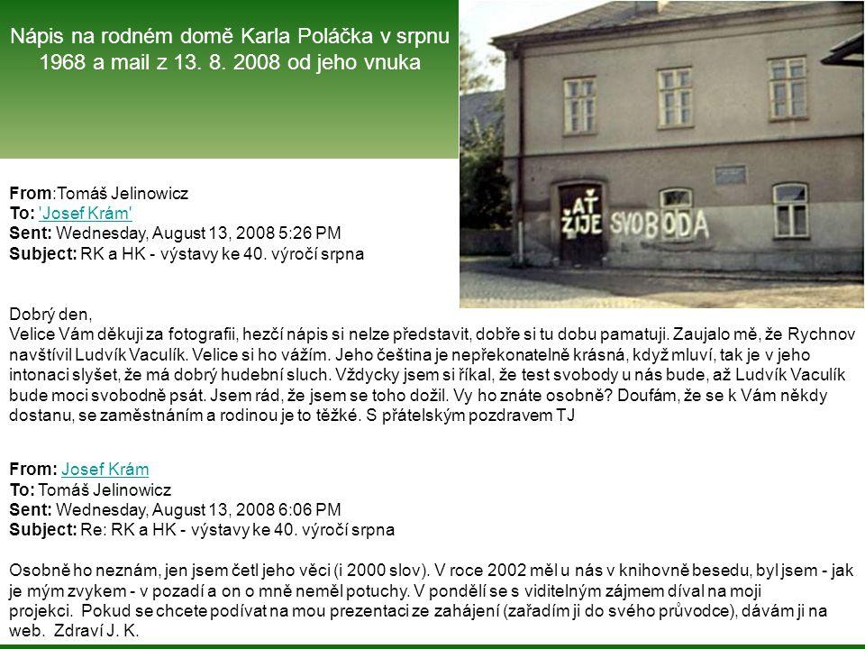 From:Tomáš Jelinowicz To: Josef Krám Josef Krám Sent: Wednesday, August 13, 2008 5:26 PM Subject: RK a HK - výstavy ke 40.