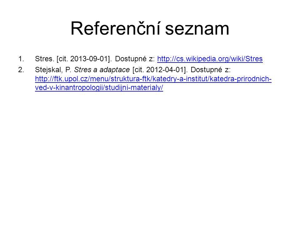 Referenční seznam 1.Stres. [cit. 2013-09-01].