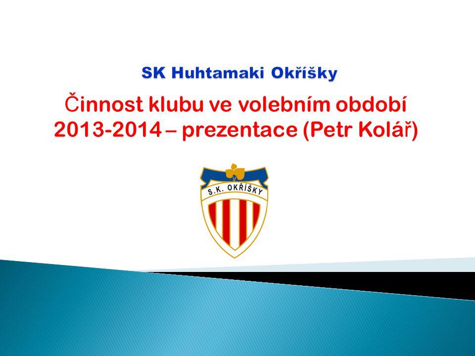 Č innost klubu ve volebním období 2013-2014 – prezentace (Petr Kolá ř )