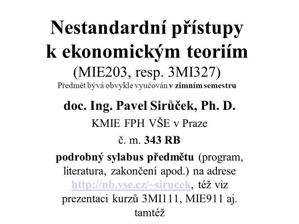 Nestandardní přístupy k ekonomickým teoriím (MIE203, resp.