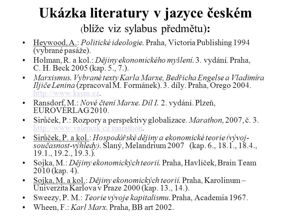 Ukázka literatury v jazyce českém ( blíže viz sylabus předmětu): Heywood, A.: Politické ideologie.